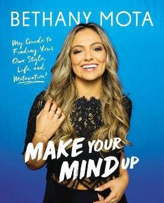 Make Your Mind Up by Bethany Mota