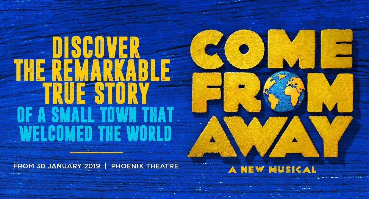 Tickets are available from £23 for Come From Away .